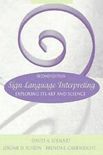 Sign Language Interpreting: Exploring Its Art and Science (2nd Edition)