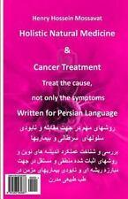 Holistic Natural Medicine and Cancer Treatment: Holistic Natural Medicine and...