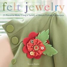 Felt Jewelry: 25 Pieces to Make Using a Variety of Simple Felting Tech-ExLibrary