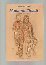 Florence Littré MADAME l' INSTIT' récit souvenirs TBE