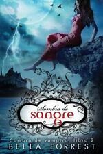 Sombra de Vampiro: Sombra de Vampiro 2: Sombra de Sangre by Bella Forrest...