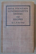Soda fountain and luncheonette drinks and recipes, by L. P. De Gouy. 1st ed 1940