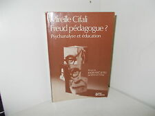 Freud pédagogue? Psychanalyse et éducation, par Mireille Cifali. 1982. Bon état