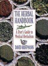 The Herbal Handbook: A User's Guide to Medical Herbalism by David Hoffmann