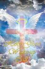 Holy Ghost Wake-Up Call (Paperback or Softback)