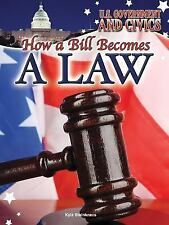 HOW A BILL BECOMES A LAW - STEINKRAUS, KYLA - NEW BOOK