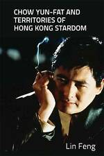 Chow Yun-Fat and Territories of Hong Kong Stardom by Lin Feng (Hardback, 2017)