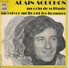 """45 TOURS / 7"""" SINGLE--ALAIN SOUCHON--UN COIN DE SOLITUDE / QU'EST CE QU'ILS..."""