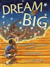 NEW Dream Big: Michael Jordan and the Pursuit of Excellence by Deloris Jordan