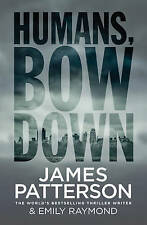 HUMANS BOW DOWN BY JAMES PATTERSON, NEW PAPERBACK, LARGE BOOK, 2017, FREE POST