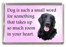 "Flatcoated Retriever Dog Fridge Magnet ""Dog is such a small word....."""