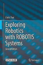 Exploring Robotics with ROBOTIS Systems by Chi N. Thai (Hardback, 2017)