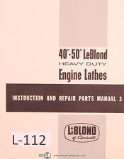 "LeBlond 40"" - 50"", Engine Lathe Instructions and Repair Parts List Manual"