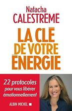 La Clé de votre énergie - Livre n.u.m.é.r.i.q.u.e - Natacha Calestrémé
