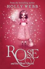 Rose and the Silver Ghost: Book 4,Holly Webb