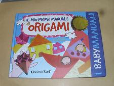 LIBRO IL MIO PRIMO MANUALE DI ORIGAMI GIUNTI KIDS I BABY MANUALI