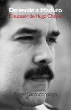 De verde a Maduro: El sucesor de Hugo Chavez (Spanish Edition)-ExLibrary