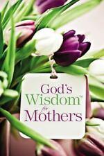 God's Wisdom for Mothers by Jack Countryman (2011, Paperback)