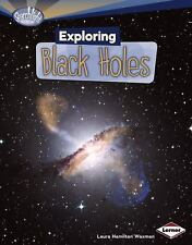 Exploring Black Holes (Searchlight Books: What's Amazing about Space?)-ExLibrary