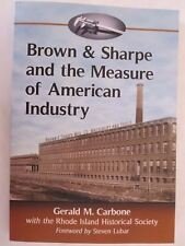 Brown & Sharpe and the Measure of American Industry Making the Precision Machine