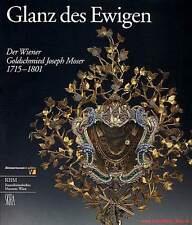 Fachbuch Goldschmied Joseph Moser 1715-1801, Wien, Glanz des Ewigen NEUBUCH