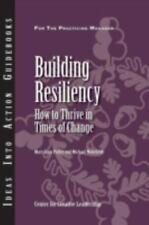 Building Resiliency: How to Thrive in Times of Change - Acceptable - Center for