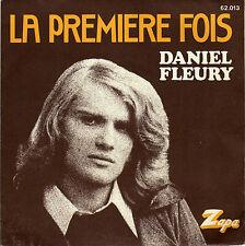 DANIEL FLEURY LA PREMIERE FOIS / RIEN QUE POUR TOI MARIE FRENCH 45 HERVE ROY