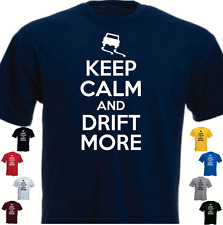 KEEP CALM AND DRIFT MORE Funny Gift T-shirt  Present
