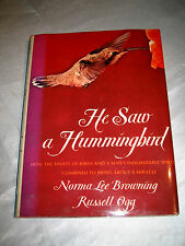 He Saw a Hummingbird by Norma Lee Browning and Russell Ogg SIGNED 1984 HCDJ