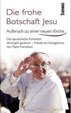 Die frohe Botschaft Jesu von Papst Franziskus (2013, Gebundene Ausgabe)