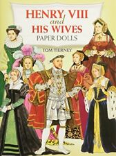 Henry the Eighth and His Wives Paper Dolls. by Tierney, Tom Other printed item