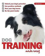 Dog Training Made Easy by Julia D. Barnes (Paperback, 2011)