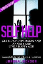 Self Help : Get Rid of Depression and Anxiety and Live a Happy and Successful...