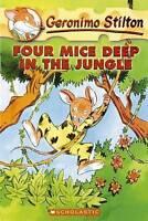 Four Mice Deep in the Jungle (Geronimo Stilton), Stilton, Geronimo | Used Book,
