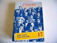CAHIERS D' HISTOIRE INSTITUT RECHERCHES MARXISTES viet nam PCF 1939 1944 n° 17