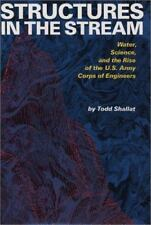 Structures in the Stream: Water, Science, and the Rise of the  U.S. Army Corps