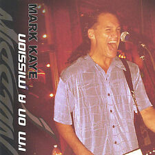 I'm on a Mission ~ Mark Kaye CD