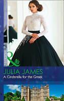 A Cinderella For The Greek (Modern), James, Julia | Paperback Book | Good | 9780