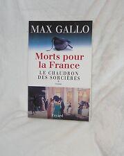 MORTS POUR LA FRANCE LE CHAUDRON DES SORCIERES MAX GALLO
