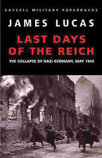 LAST DAYS OF THE REICH., Lucas, James., Used; Good Book