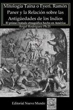 Mitología Taína o Eyeri. Ramón Paner y la Relación Sobre las Antigüedades de...