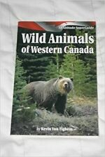 Wild Animals of Western Canada Kevin Van Tighem Illustrated Free Shipping