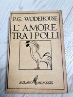 WODEHOUSE - L'AMORE TRA I POLLI - MONANNI 1929- SPAVENTA FILIPPI - 1 ED RARO