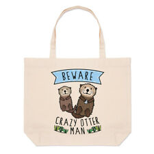 Beware Crazy Otter Man Large Beach Tote Bag Funny Animal