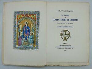 FRANCE (Anatole). La légende des Saintes Oliverie et Liberette. 1924-A. MOSSA