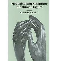 Lanteri, Edouard .. Modelling and Sculpting the Human Figure