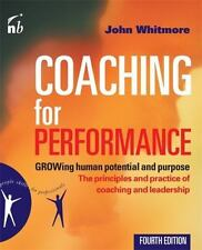 Coaching for Performance: The Principles and Practices of Coaching and Leadershi