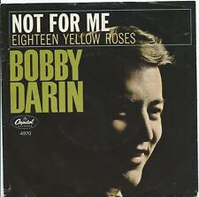 Bobby Darin:Not for me/Eighteen Yellow Roses:US Capitol