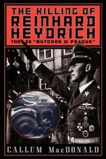"The Killing of Reinhard Heydrich: The SS """"Butcher of Prague"""" (Paperback or Sof"