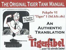 Tigerfibel: Pzkpfw VI Tiger I (sd.kfz.181), The Original Tiger Tank Manual